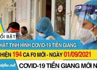 Bản tin Covid-19 Tiền Giang mới nhất ngày 1/9/2021: phát hiện 194 ca F0 mới trng ngày
