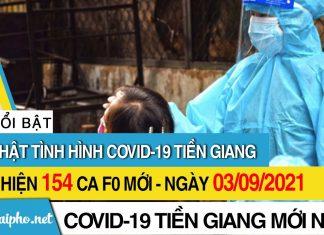 Bản tin Covid-19 Tiền Giang mới nhất ngày 3/9/2021: phát hiện 154 ca F0 mới trong ngày