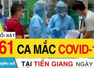 Bản tin Covid-19 Tiền Giang mới nhất ngày 13-9-2021 phát hiện 161 ca F0 mới trong ngày
