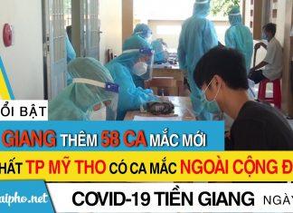 Bản tin Covid-19 Tiền Giang mới nhất ngày 27-9-2021 phát hiện 58 ca F0 mới trong ngày