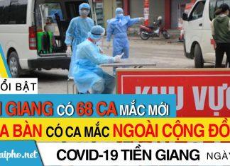 Bản tin Covid-19 Tiền Giang mới nhất ngày 29-9-2021 phát hiện 68 ca F0 mới trong ngày