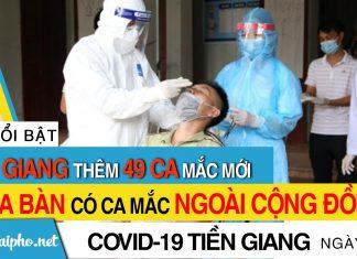 Bản tin Covid-19 Tiền Giang mới nhất ngày 30-9-2021 phát hiện 49 ca F0 mới trong ngày